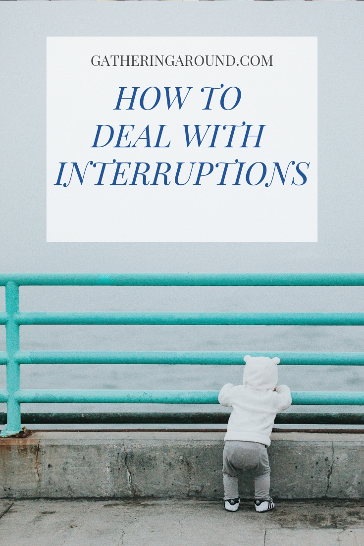 How to Deal with Interruptions