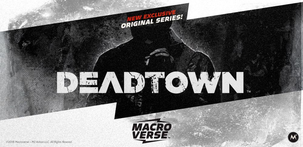 Macroverse Exclusive Original Series:DeadTown