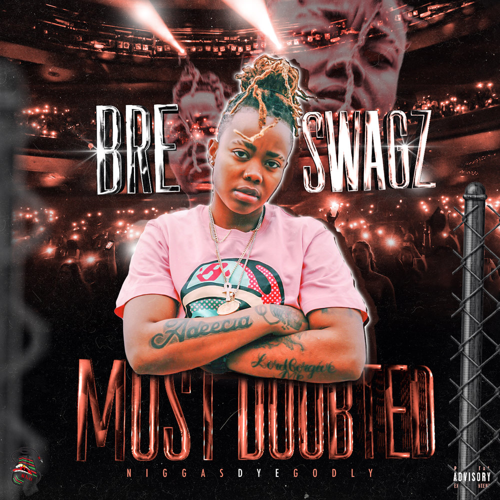 MOST DOUBTED !!! APRIL 5TH - BRE SWAGZ VERY 1ST BODY OF WORK WILL BE RELEASED ON  APRIL 5TH THIS YEAR ON ALL MAJOR PLATFORMS. PREORDER NOW.