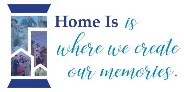 Home is where we create our memories.jpg