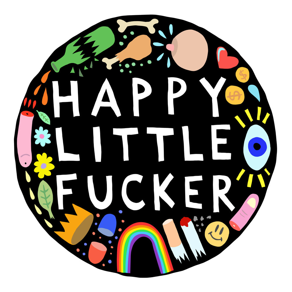 Happy Little Fucker   2018