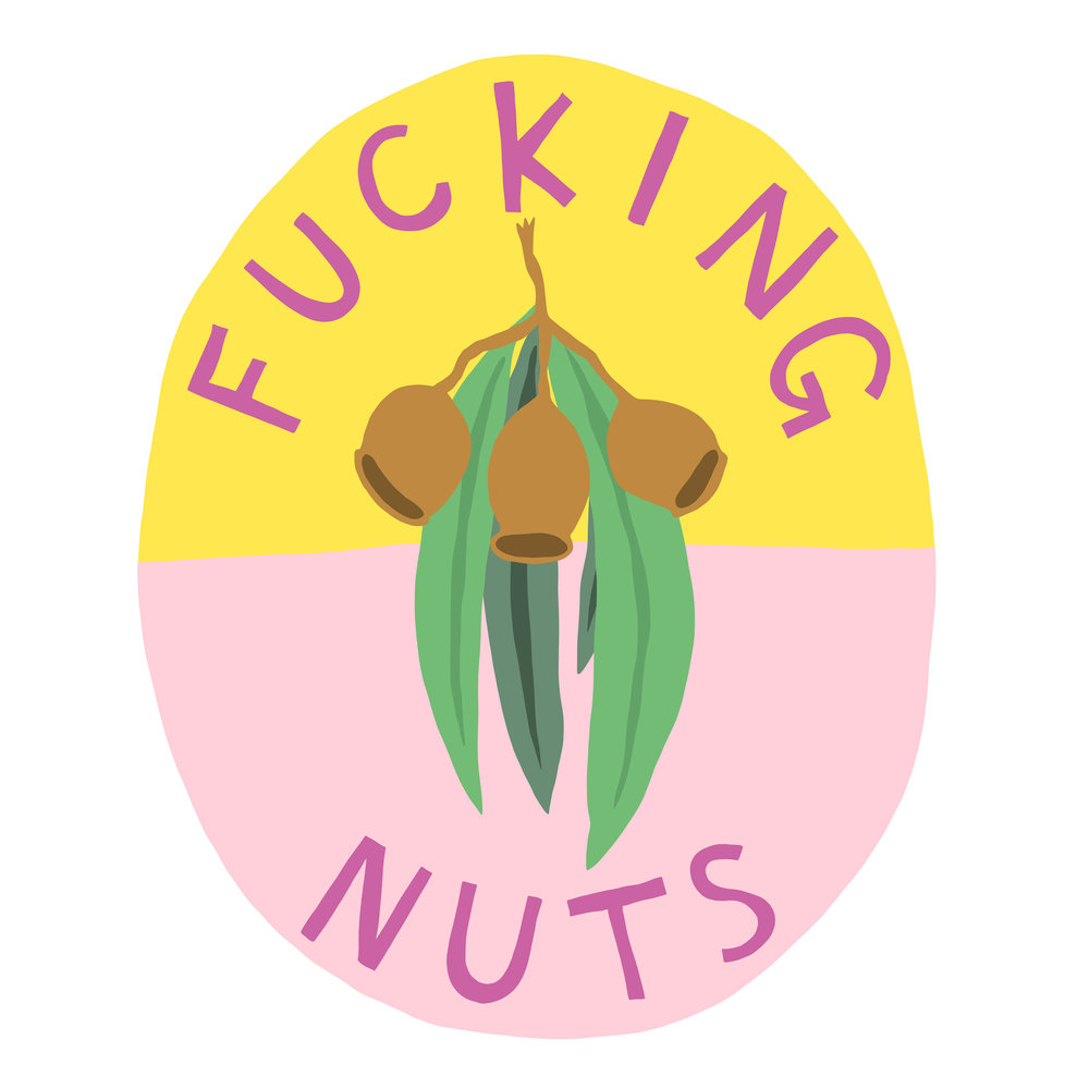 Fucking Nuts   2018