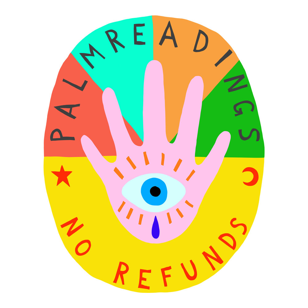 Palm Readings / No Refunds   2018