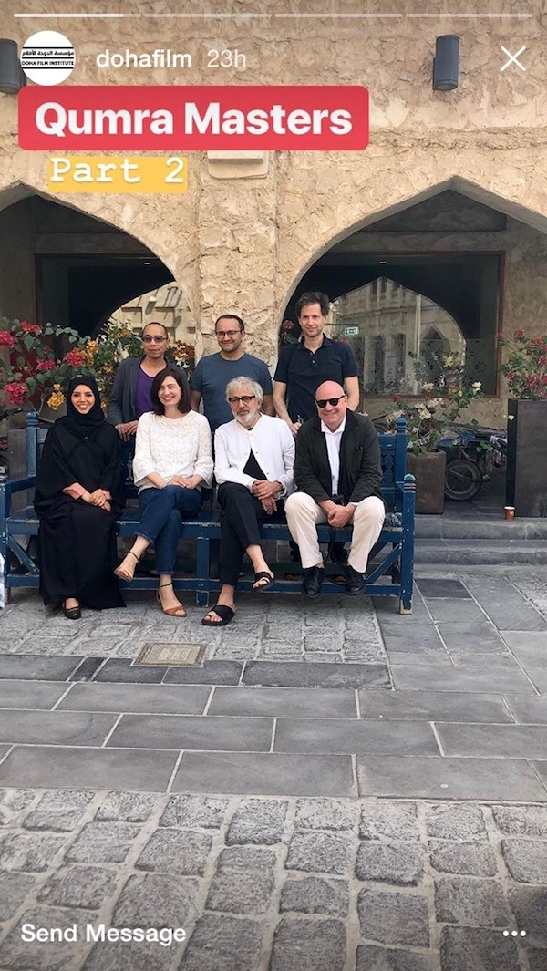 From left, Fatma Al Remaihi, Apichatpong Weerasethakul, Hanaa Issa, Andrey Zvyagintsev, Elia Suleiman, Bennett Miller and Gianfranco Rosi  Photo courtesy of DFI's Instagram account @DohaFilm