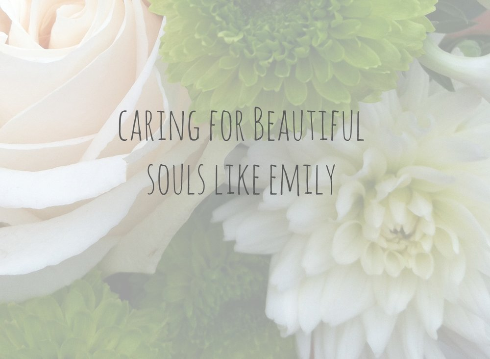 Caring for Beautiful Souls Like Emily.jpg
