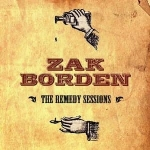 Zak Borden                       The Remedy Sessions  dobro, lap & pedal steel