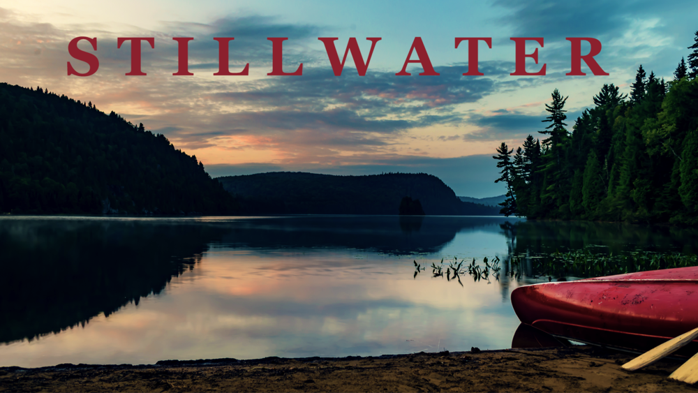 AVAILABLE ON  ITUNES ,  AMAZON ,  GOOGLE PLAY ,  VIMEO .    For more information, visit  www.stillwaterthemovie.com