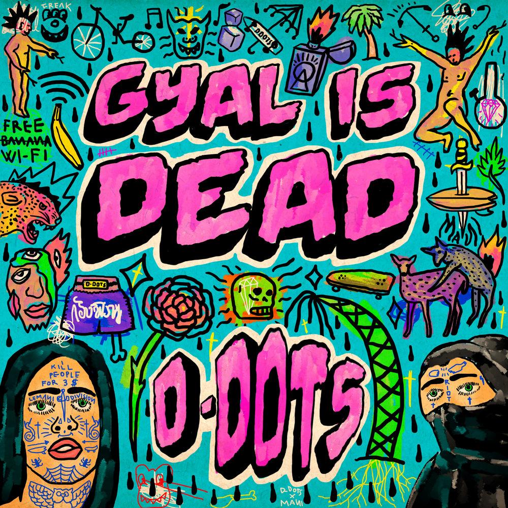D-DOTs - Gyal is Dead Artwork [lemani].jpg