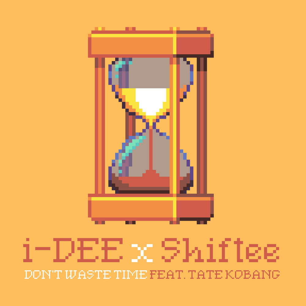 i-DEE x Shiftee ft. Tate Kobang - Don't Waste Time 3000.jpg