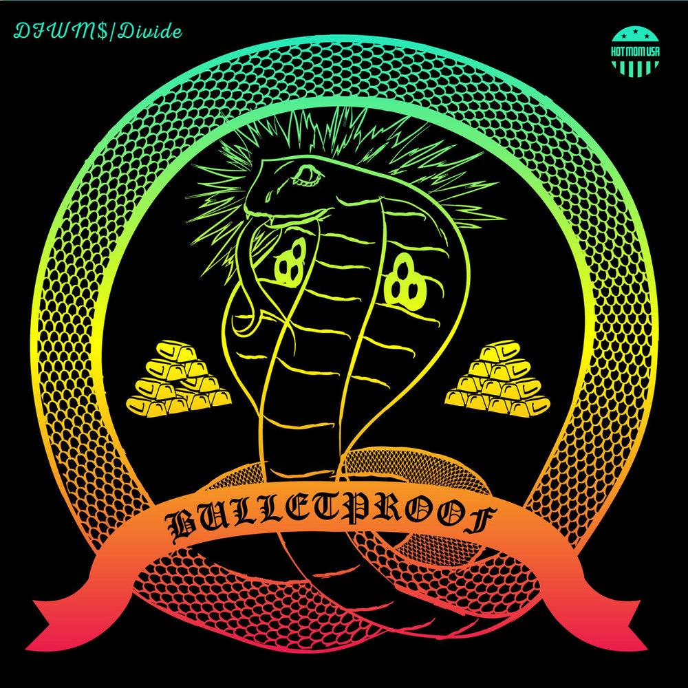 Bulletproof - DFWM$ : DIVIDE.jpg