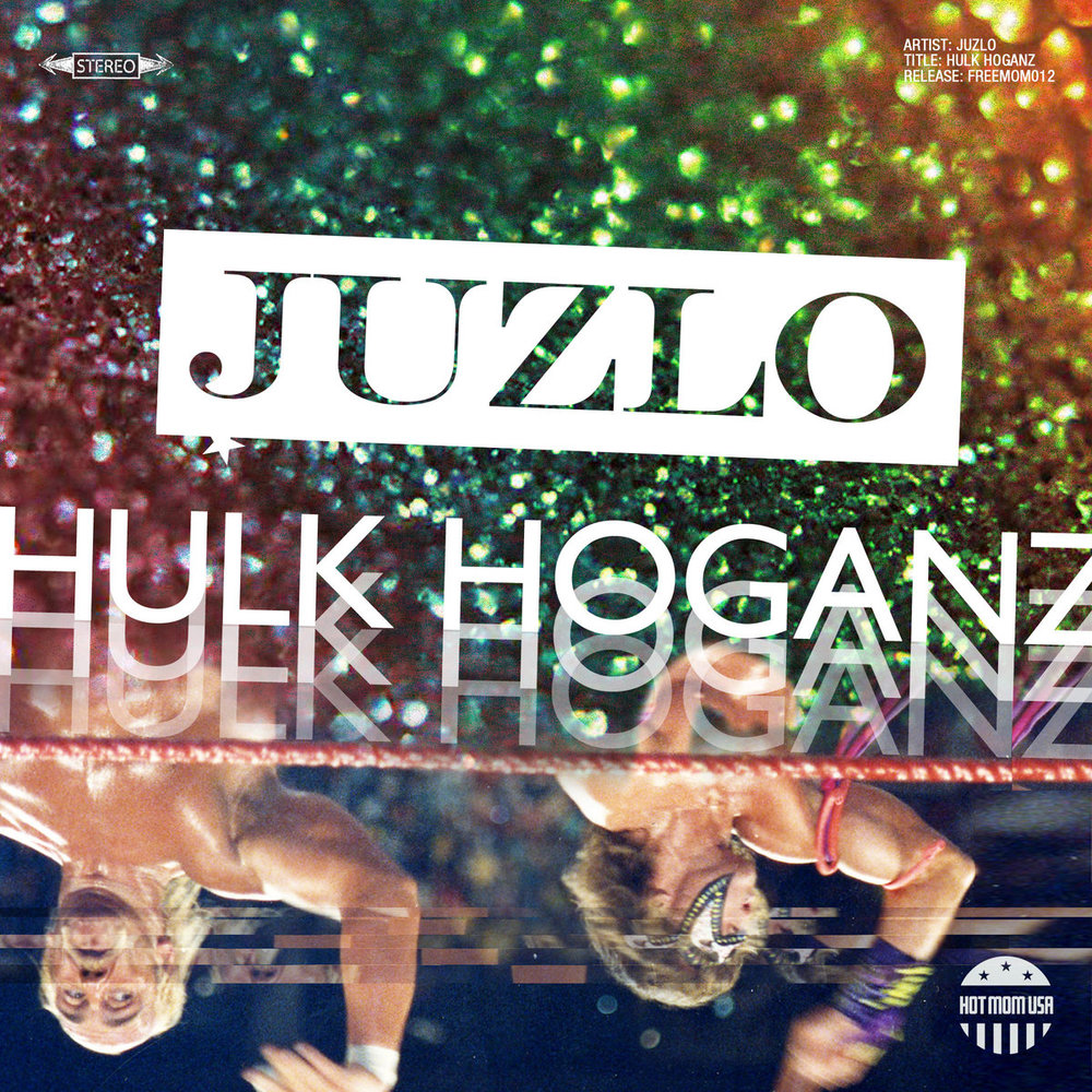 Juzlo - Hulk Hoganz.jpg