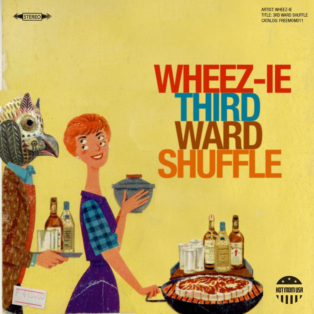 Wheez-ie - 3rd Ward Shuffle.jpg