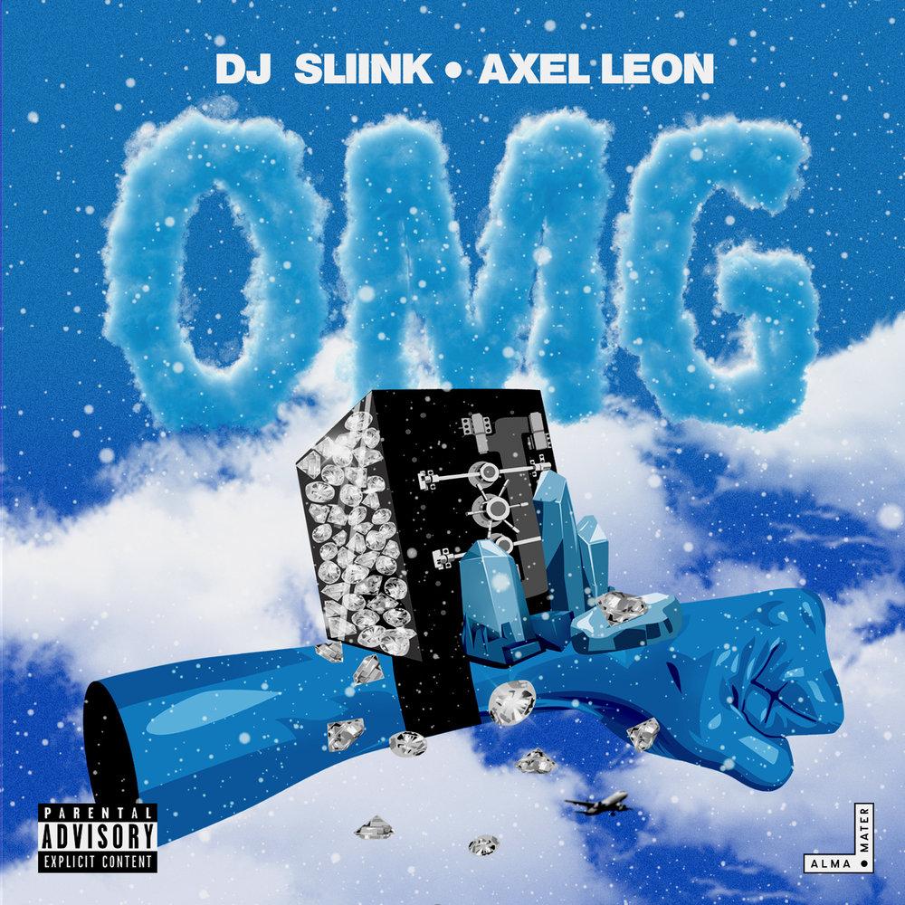 DJ Sliink, Axel Leon OMG 3000.jpg