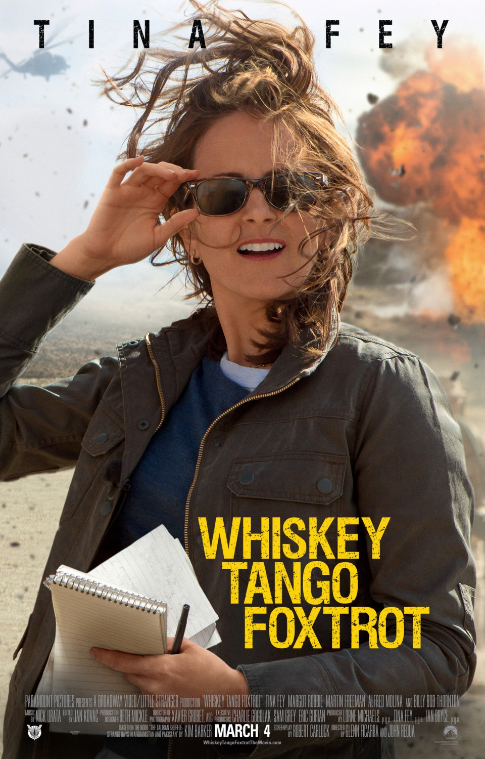 | Film Title   Whiskey Tango Foxtrot   | Directors  Glenn Ficarra, John Requa.  | Writers  Robert Carlock.  | Based on   The Taliban Shuffle  by Kim Barker.  | Starring  Tina Fey, Margot Robbie, Martin Freeman.  | Release Date  March 4, 2016 (US).  | Runtime  112 min.