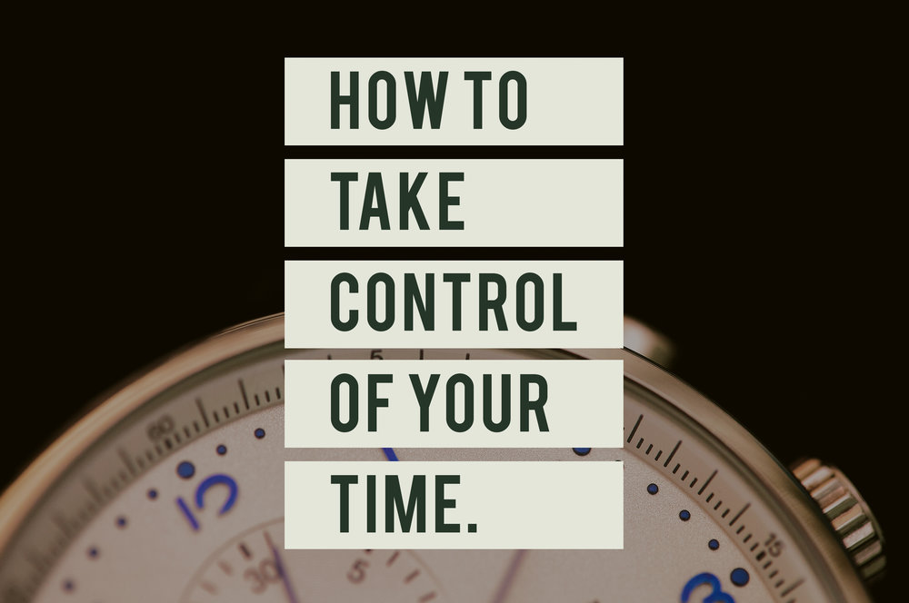 How To Take Control of Your Time v2.jpg