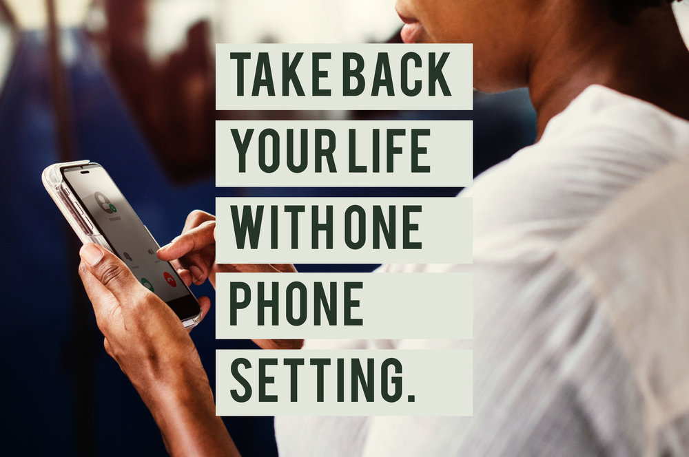Take back your life with one phone setting.jpg
