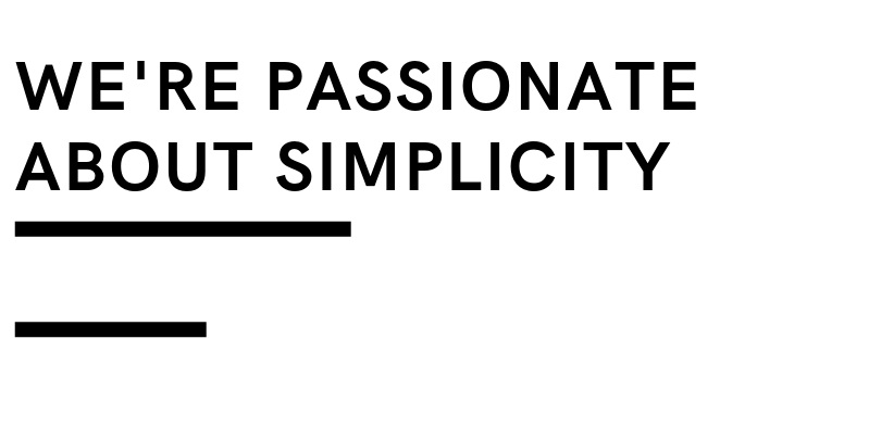 WE%27RE+PASSIONATE+ABOUT+SIMPLICITY+%281%29.jpg