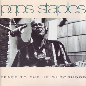 Pops-Staples-and-The-Staple-Singers-–-Peace-To-The-Neighborhood.jpg