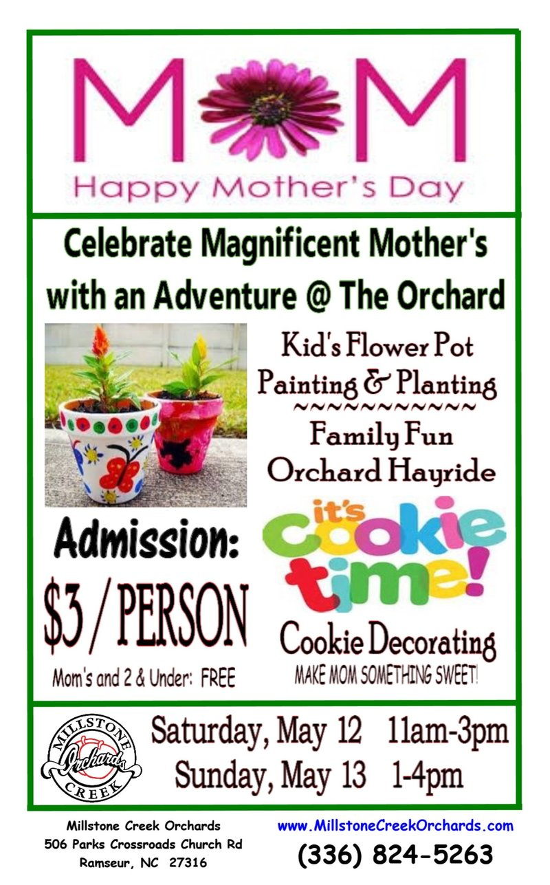 - Celebrate Magnificent Mom @ the Orchard this year!  Family Fun Orchard Hayride, Kid's Flower Pot Painting & Planting & Cookie Decorating! Bring a picnic to complete the perfect family experience.MOMS & UNDER 2: FREECan't wait for our Mother's Day Event? PURCHASE YOUR TICKETS TODAY!