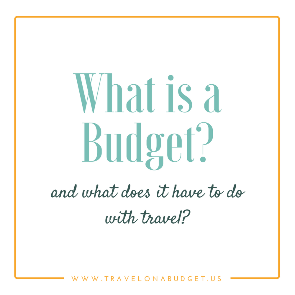 What is a Budget? [Travel on a Budget]