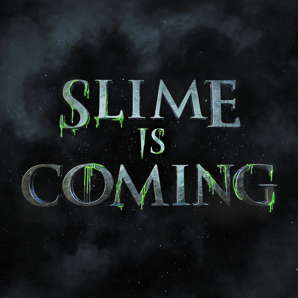 GOT_SLIME_IS_COMING_TC_Static.jpg
