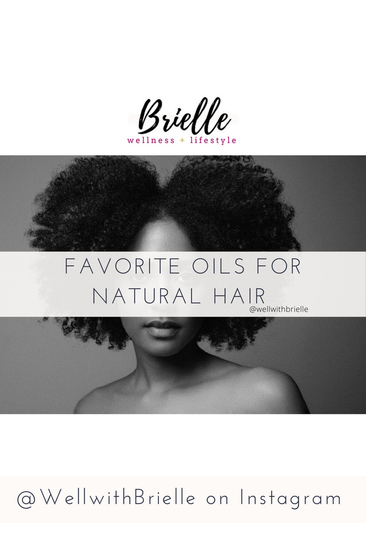 favorite-oils-for-natural-hair-wellwithbrielle- pintrest size.png