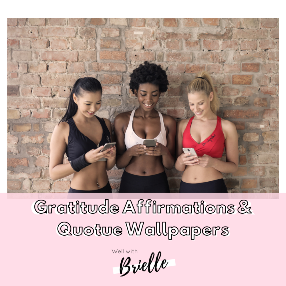 IG gratitude affirmations and quotes wallpapers-Gratitude Well with Brielle wellwithbrielle.com.png