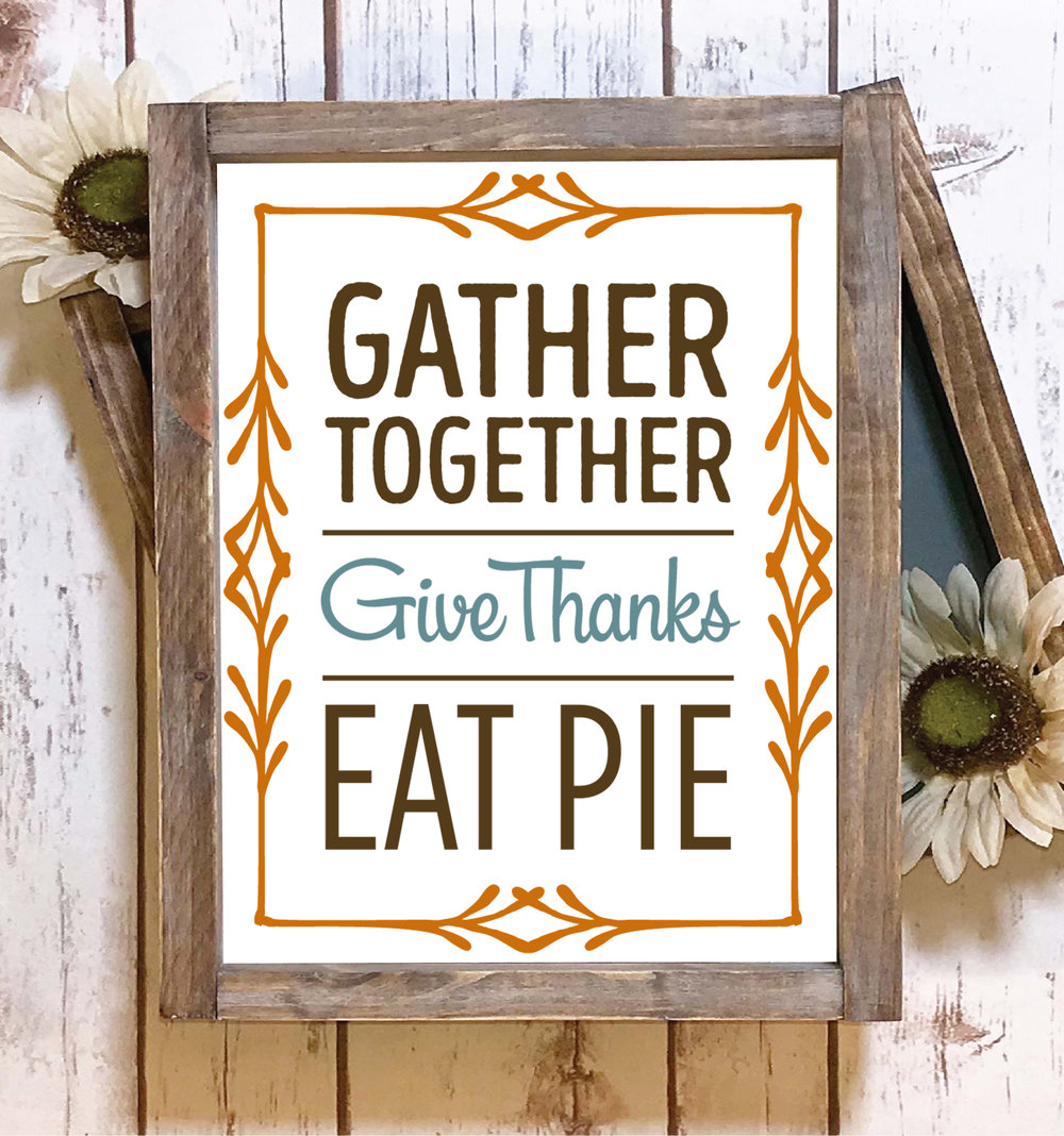 Gather Together Eat Pie.jpg