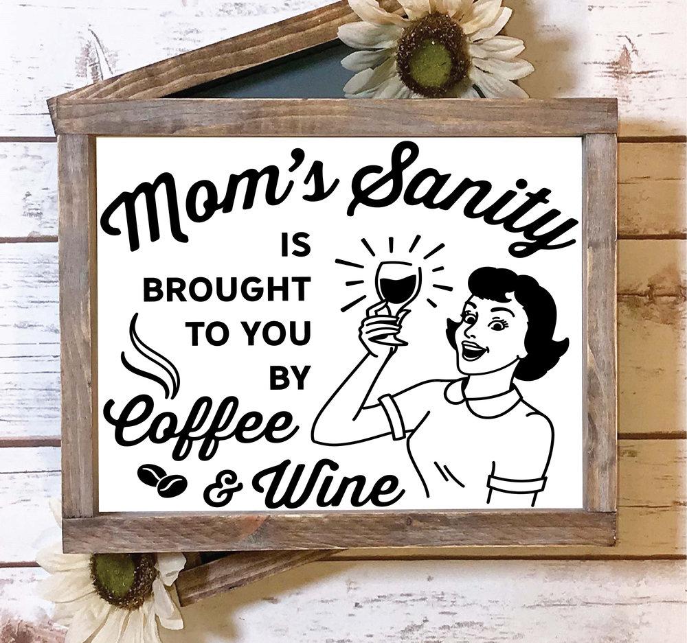Moms Sanity.jpg