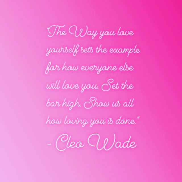 """The Way you love yourself sets the example for how everyone else will love you. Set the bar by showing yourself compassion, kindness, care, and vulnerability. Show us all how loving you is done."" - Cleo Wade  🙌🏻🙌🏻🙌🏻"