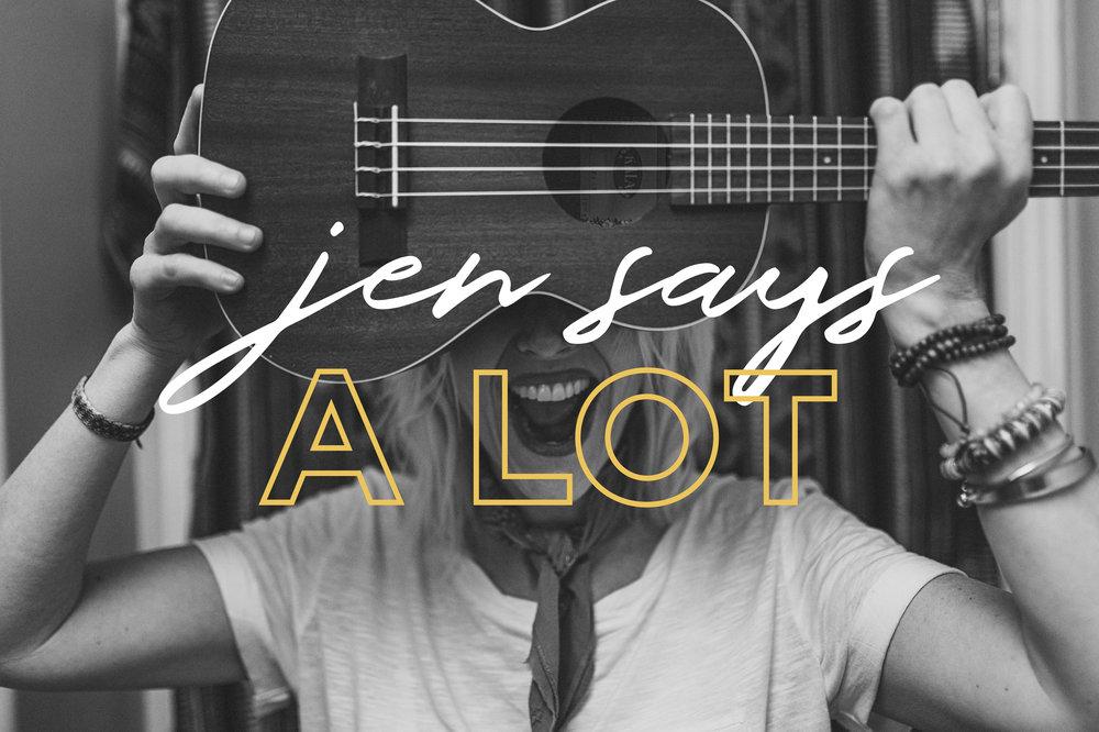 Jen Says A Lot-01.jpg