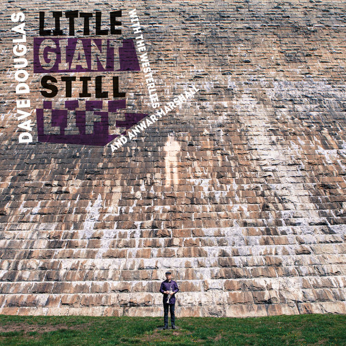 Dave Douglas - Little Giant Still Life.jpg