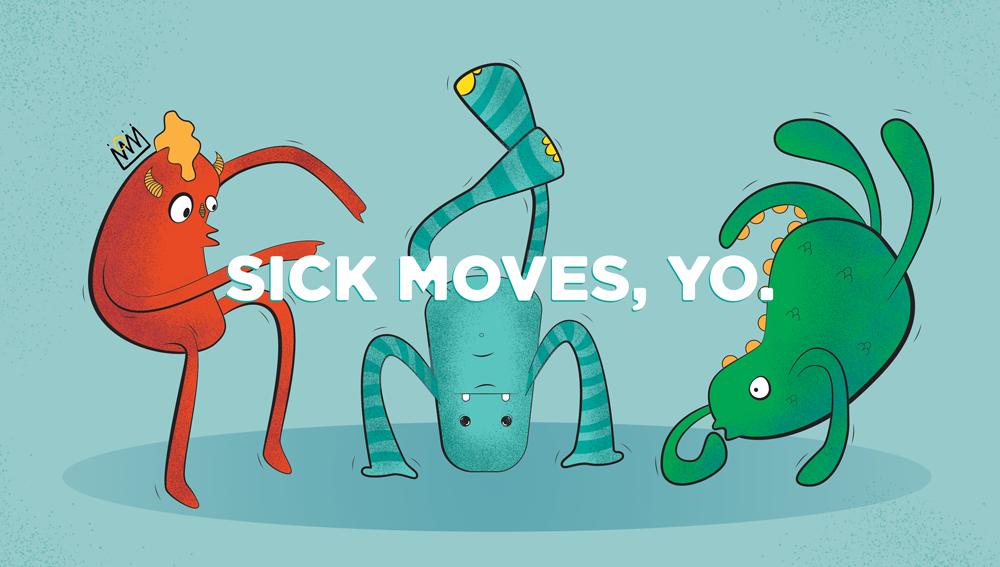 Sick moves, Yo