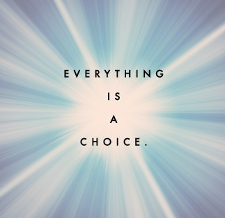 everything-is-a-choice.jpg