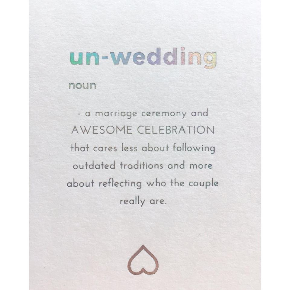 The Un-Wedding definition is now available to buy as a card from  The Un-Wedding shop.  Just feast your eyes on that divine rainbow foiling!