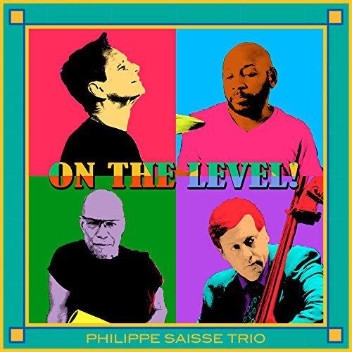 On the Level! (Philippe Saisse Trio) -