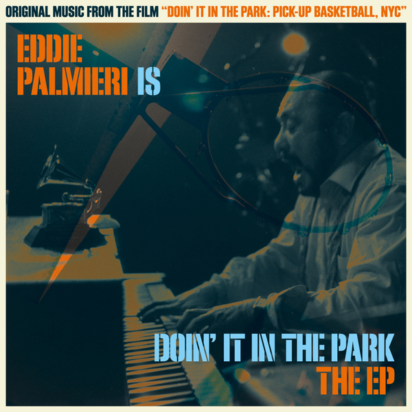 Eddie Palmieri Is Doin' It in the Park (Original Soundtrack)   -
