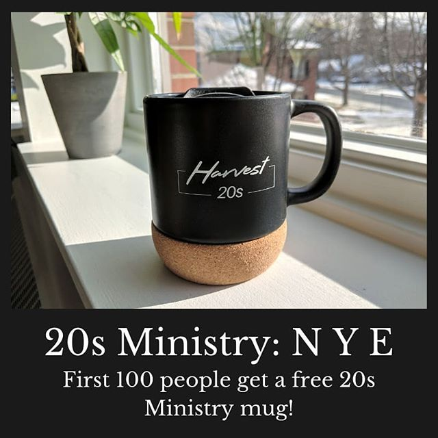 TOMORROW!!!!!! 20s Ministry: N Y E 8:30pm Spring Lake Campus  Free mug to the first 100! Come hang out, eat, play, and worship with us into the New Year!