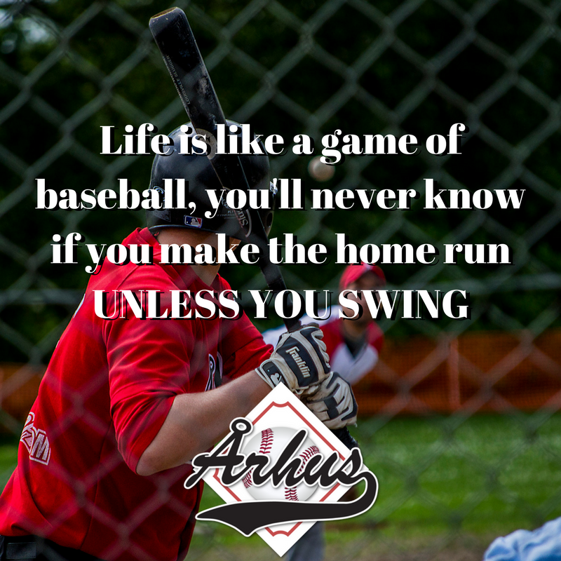 life is like a game of baseball, you'll never know if you make the home run unless you swing