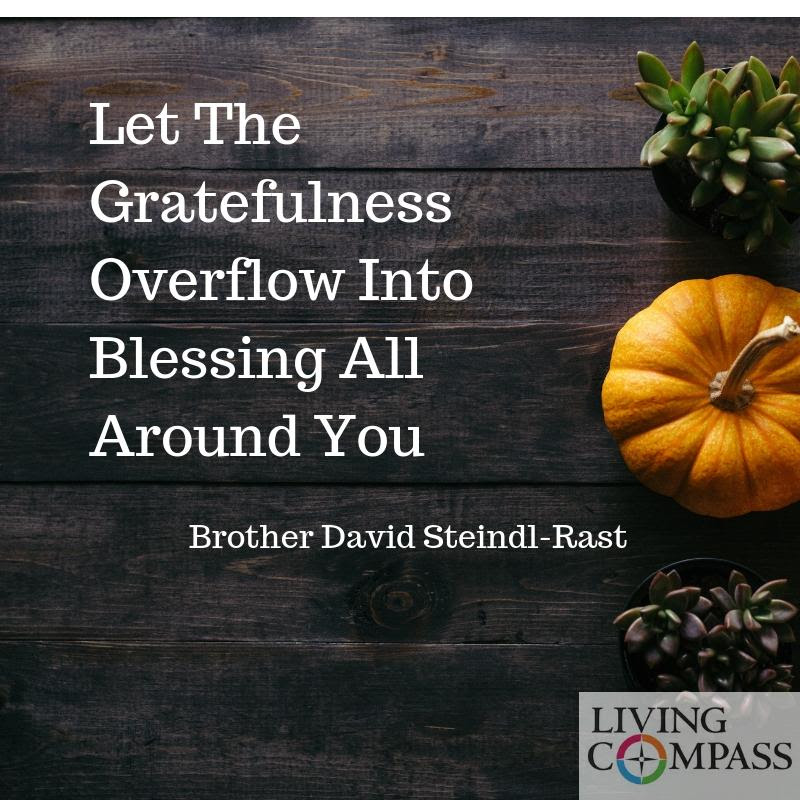 Let the Gratefulness Overflow Into Blessing All Around You