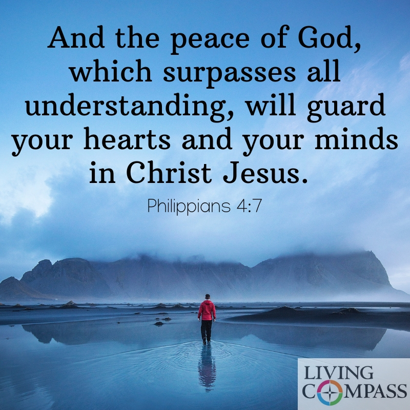 And the peace of God, which surpasses all understanding, will guard your hearts and your minds in Christ Jesus.