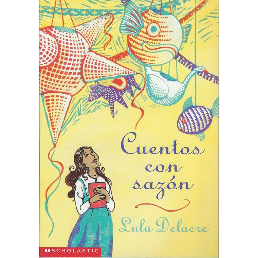 cuentos con sazon by lulu delacre