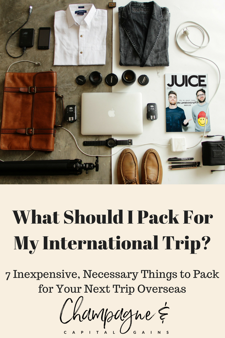 What Should I Pack For My International Trip: 7 Inexpensive, Necessary Items to Pack for International Travel That You Might Not Have Considered
