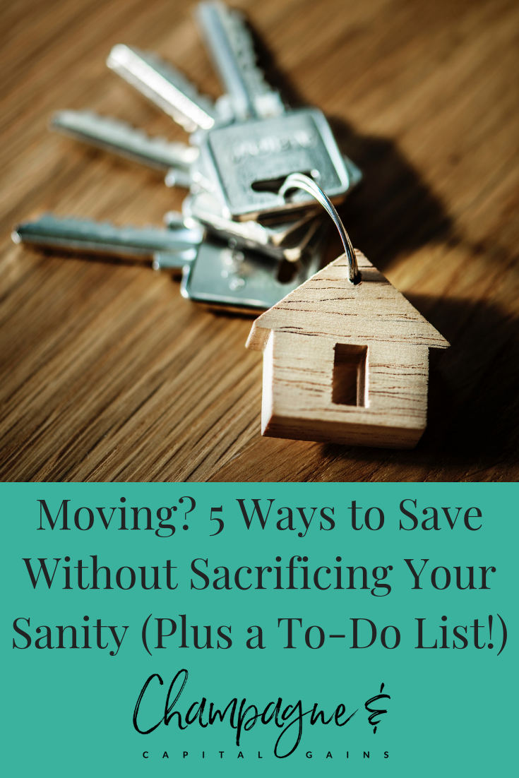 Moving? 5 Tips for Saving Money without Losing Your Sanity on your move plus moving to-do list