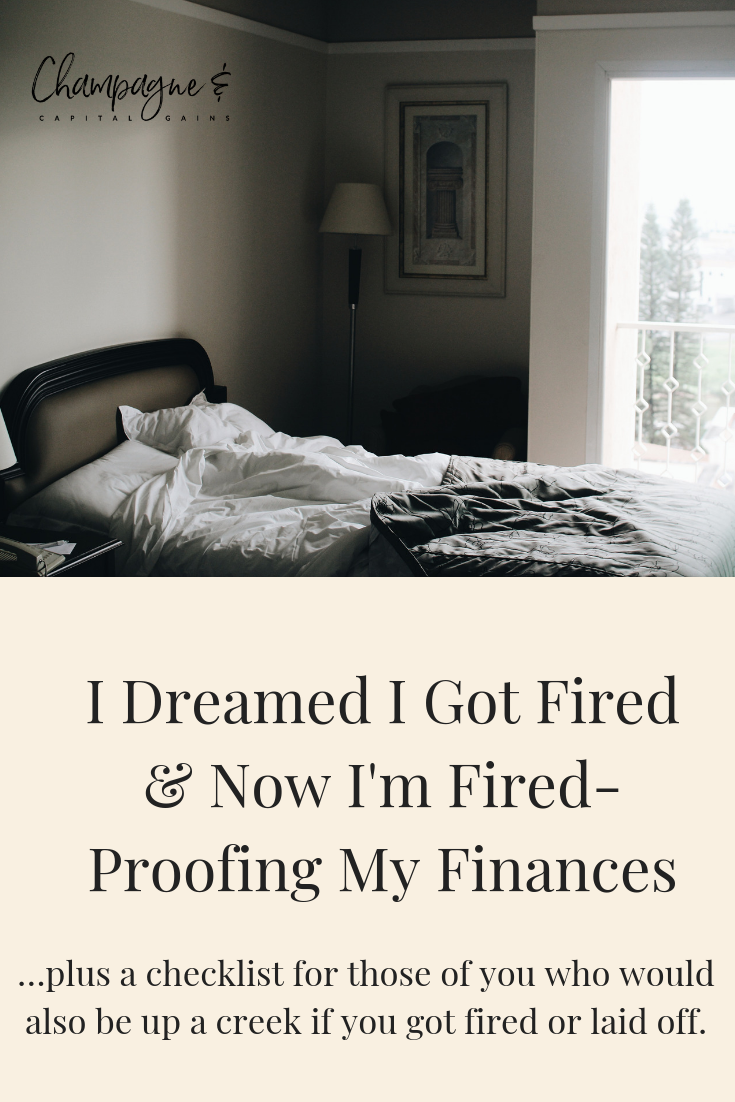 I Dreamed I Got Fired Now I M Fired Proofing My Finances
