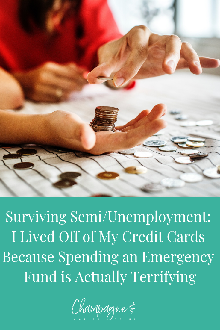 Surviving Semi_Unemployment_ I Lived Off of My Credit Cards Because Spending an Emergency Fund is Actually Terrifying.png