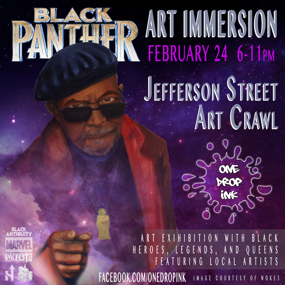 Art Immersion - Saturday, February 24, 2018Inspired by Marvel's Black Panther. Heroes, Legends & Queens Art Exhibition. Curated by Norf & One Drop Ink.