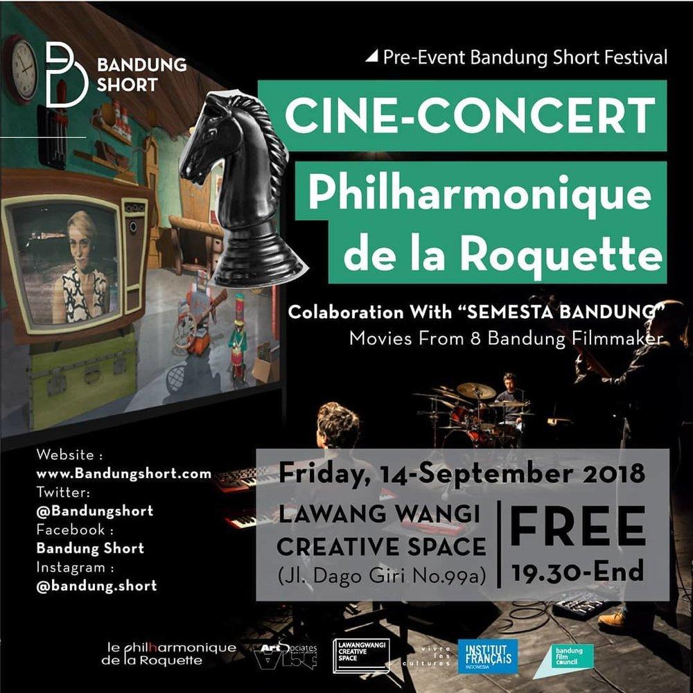 - Bandung Short dan Institut Français Indonesia bekerjasama dengan Bandung Short Festival 2018 mempersembahkan sebuah Ciné-Concert dari Philharmonique de la Roquette (FR).