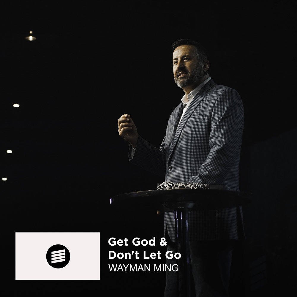 Get God & Don't Let Go - Wayman Ming Web.jpg