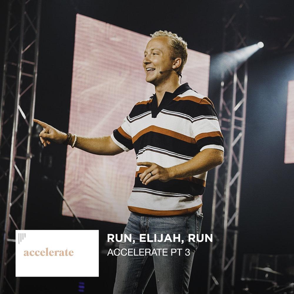 Accelerate Pt 3 - Run, Elijah, Run - Tanner Ming Web.jpg
